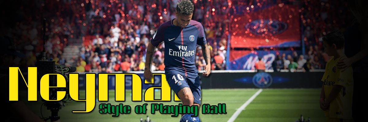 Neymar Style of Playing Ball